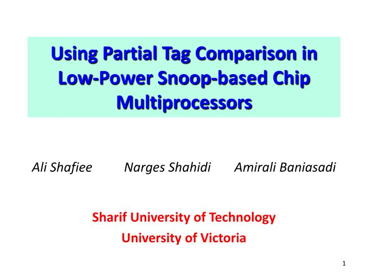 using partial tag comparison in low power snoop based chip multiprocessors