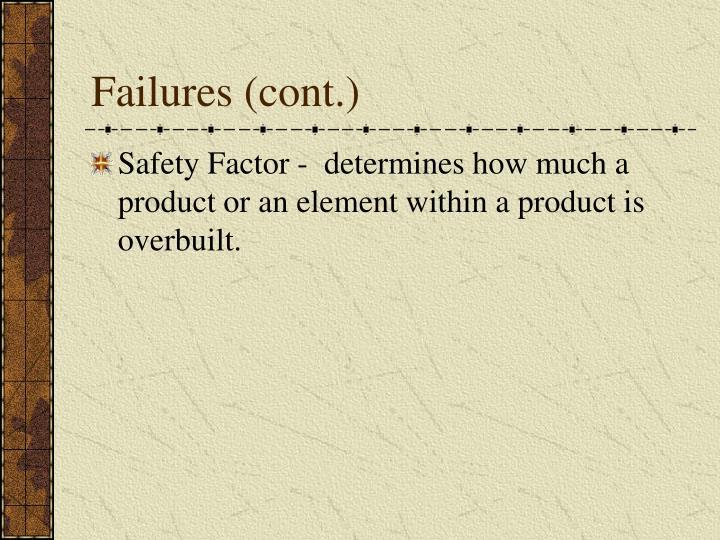 Failures (cont.)