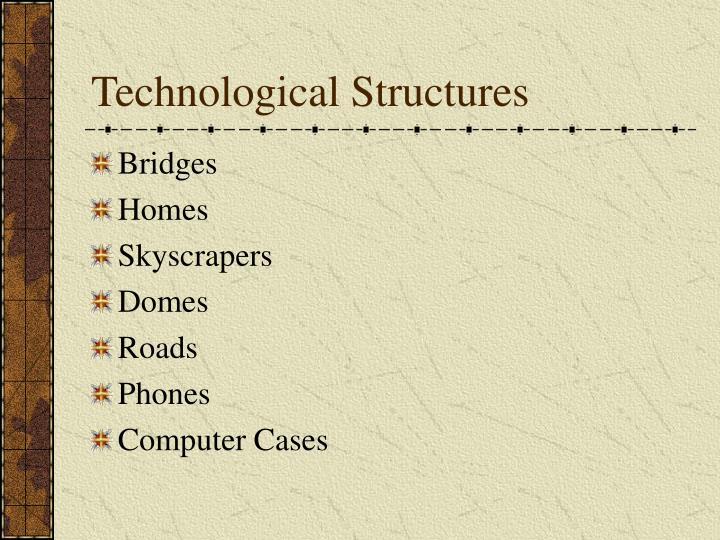 Technological Structures
