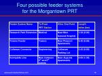 four possible feeder systems for the morgantown prt