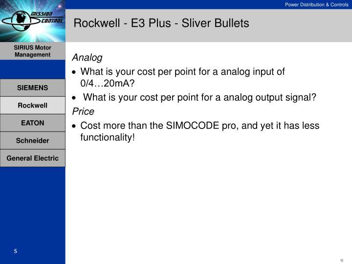 Rockwell - E3 Plus - Sliver Bullets