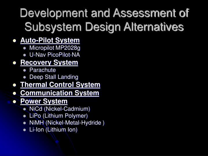 Development and Assessment of Subsystem Design Alternatives