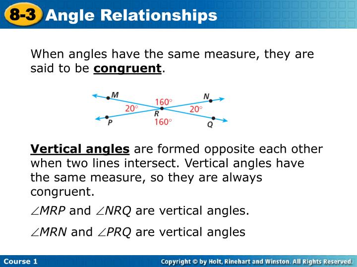 When angles have the same measure, they are said to be