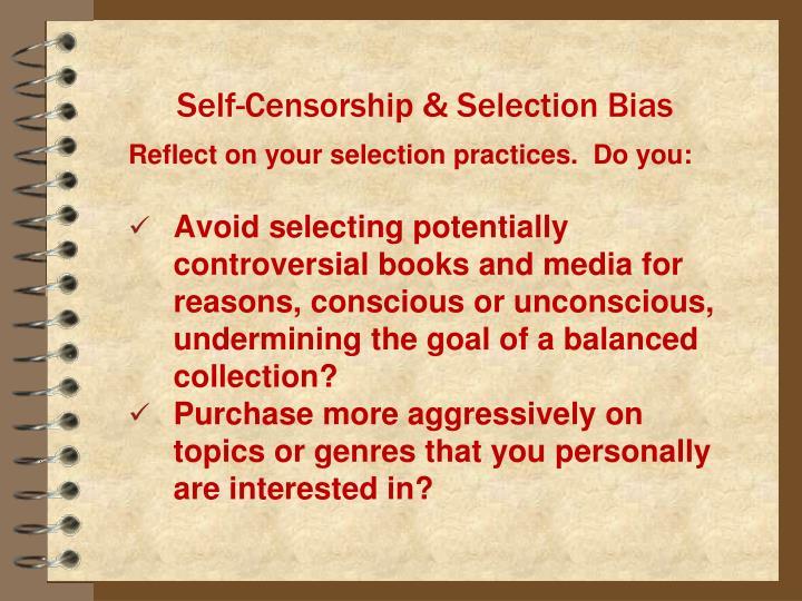 Self-Censorship & Selection Bias