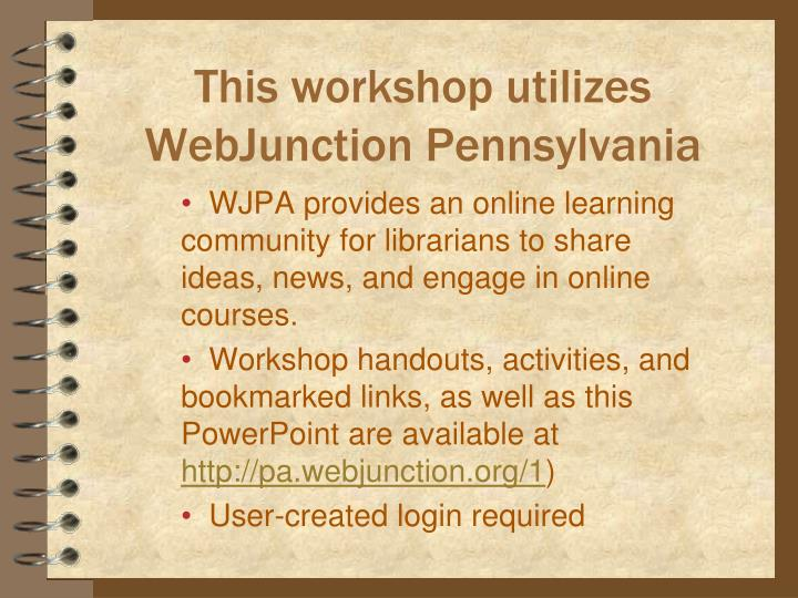 This workshop utilizes WebJunction Pennsylvania