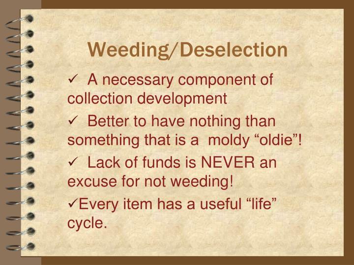Weeding/Deselection