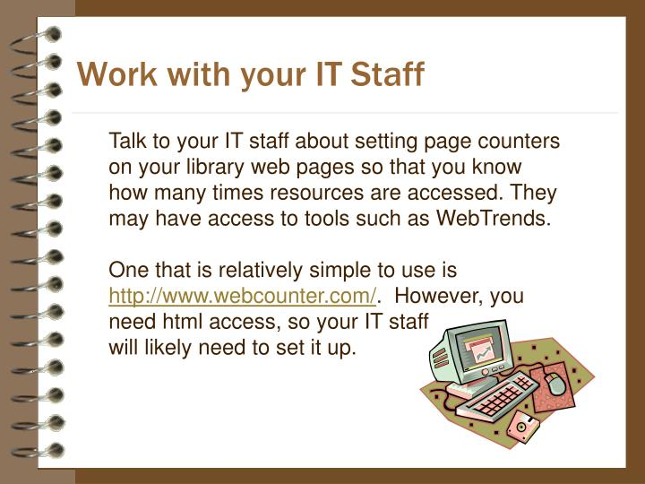 Work with your IT Staff