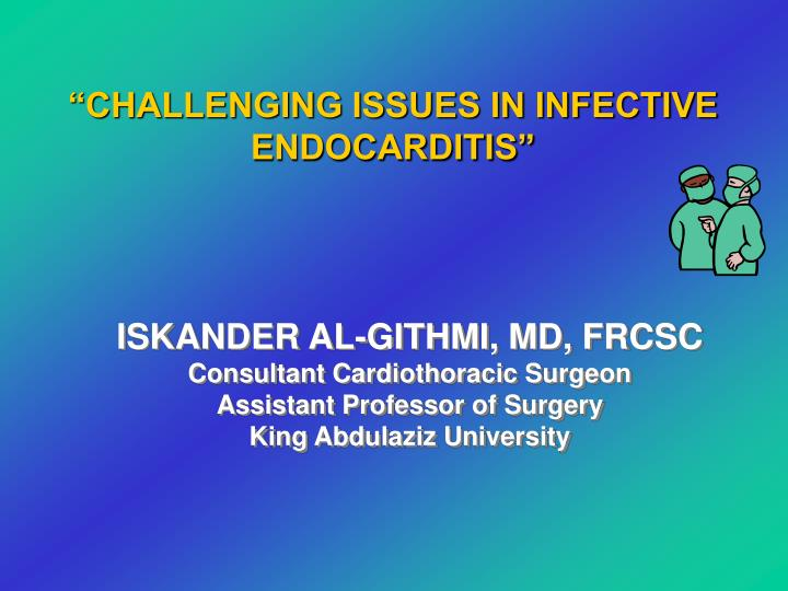 """""""CHALLENGING ISSUES IN INFECTIVE"""