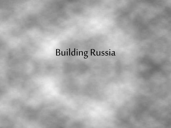 Building russia