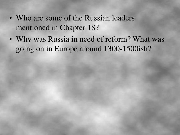Who are some of the Russian leaders mentioned in Chapter 18?