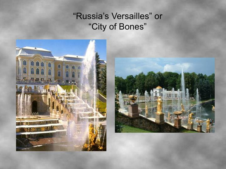 """Russia's Versailles"" or"