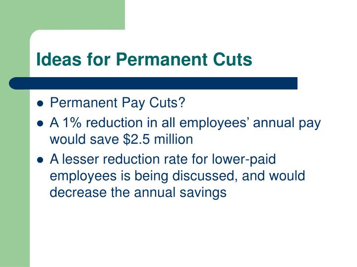 Ideas for Permanent Cuts