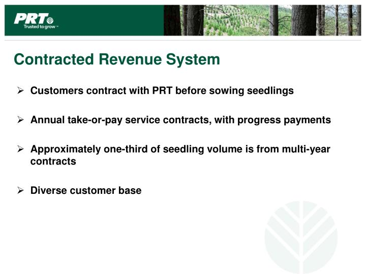 Customers contract with PRT before sowing seedlings