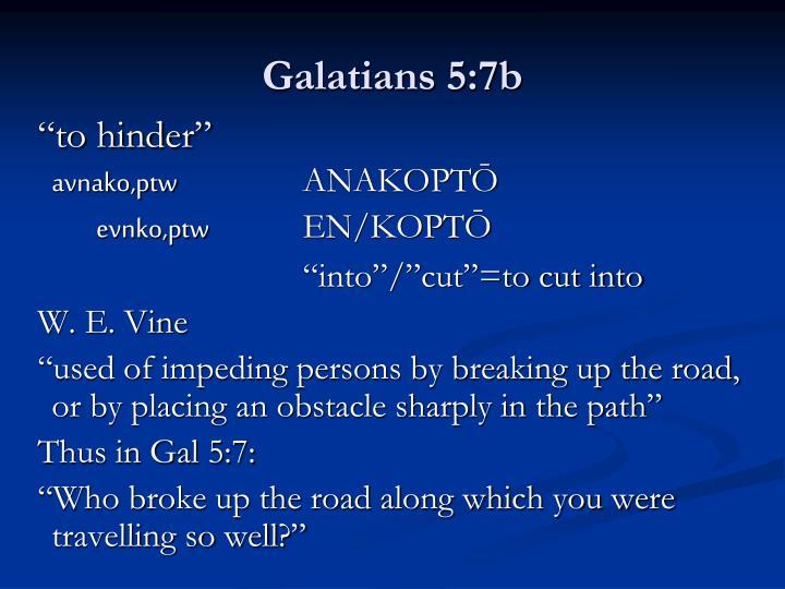 Galatians 5:7b