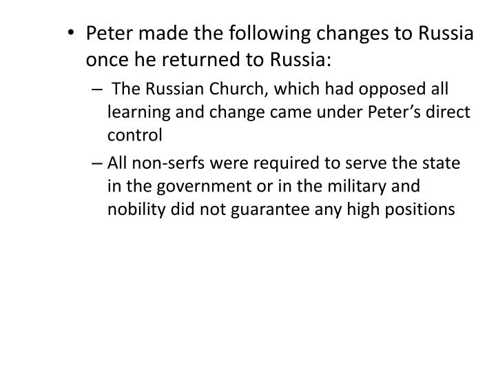 Peter made the following changes to Russia once he returned to Russia: