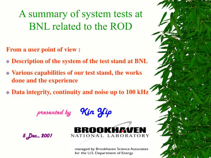 A summary of system tests at BNL related to the ROD