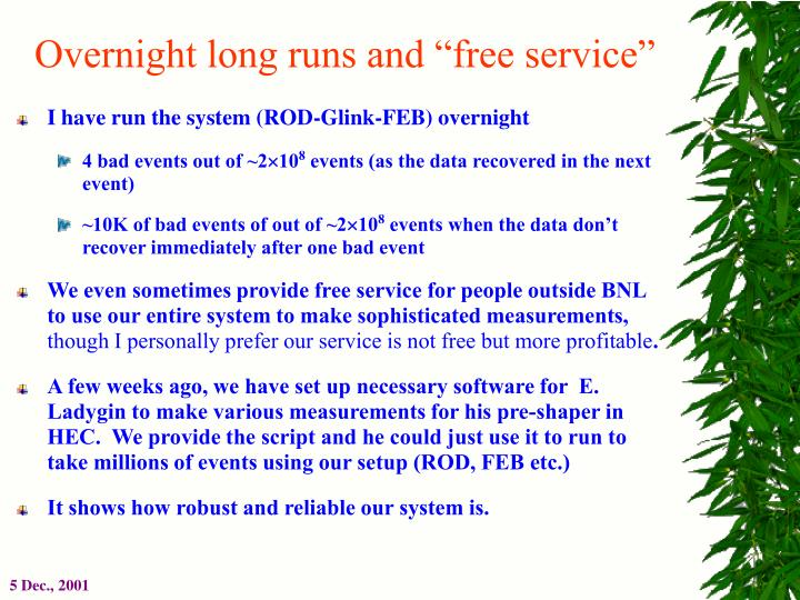 "Overnight long runs and ""free service"""