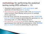 methodology for performing the analytical testing using spss software v 15