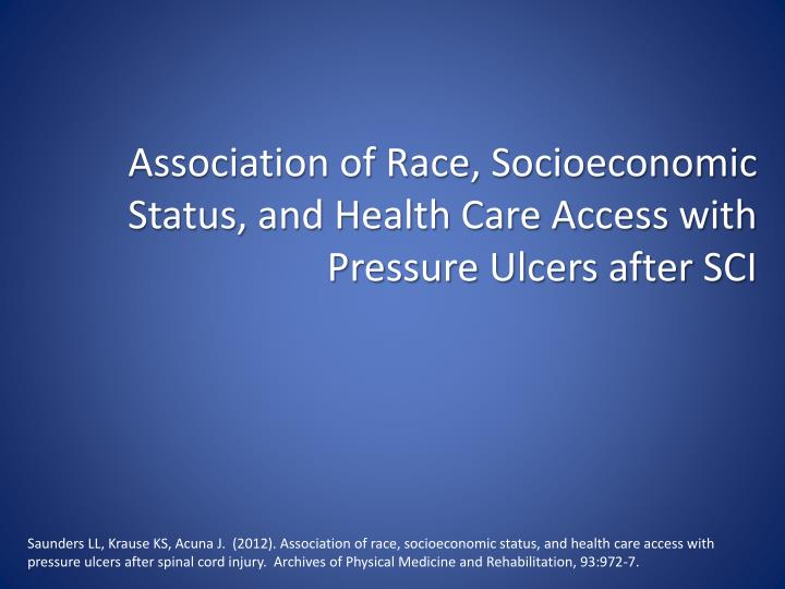 Association of Race, Socioeconomic Status, and Health Care Access with Pressure Ulcers after SCI