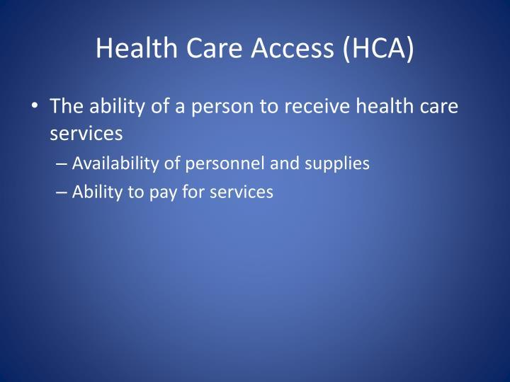 Health Care Access (HCA)
