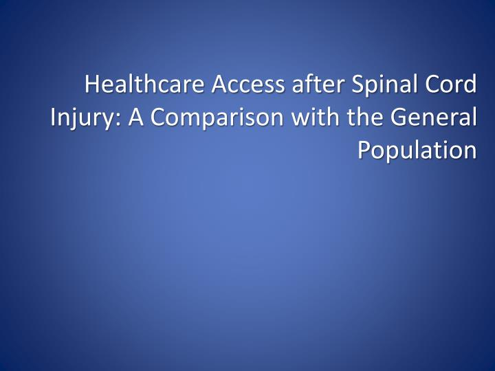 Healthcare Access after Spinal Cord Injury: A Comparison with the General