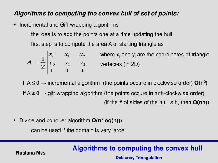 Algorithms to computing the convex hull of set of points:
