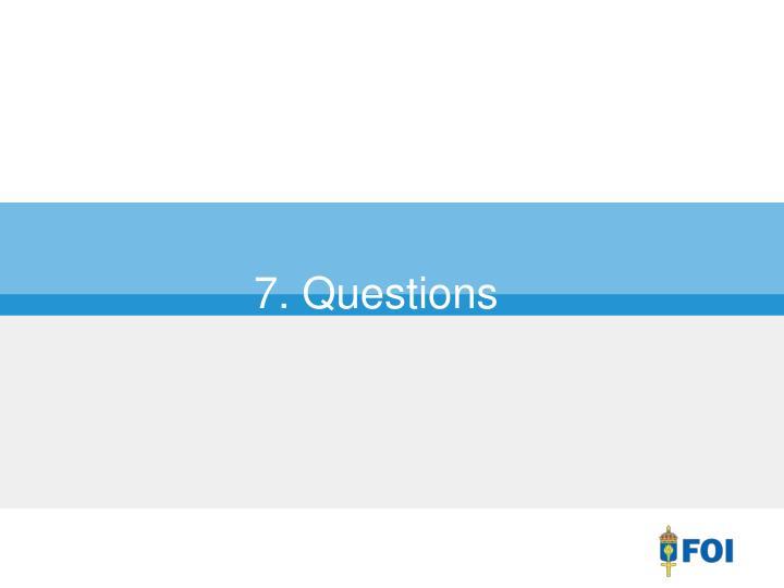 7. Questions