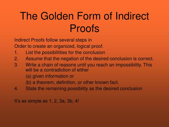 The Golden Form of Indirect Proofs