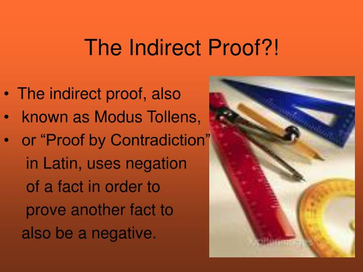 The Indirect Proof?!