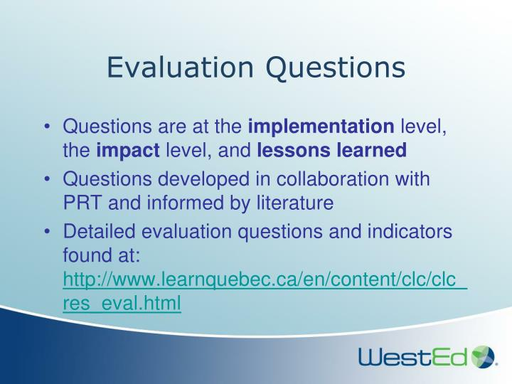 Evaluation Questions
