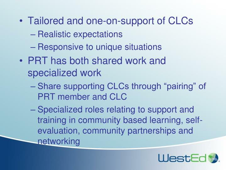 Tailored and one-on-support of CLCs