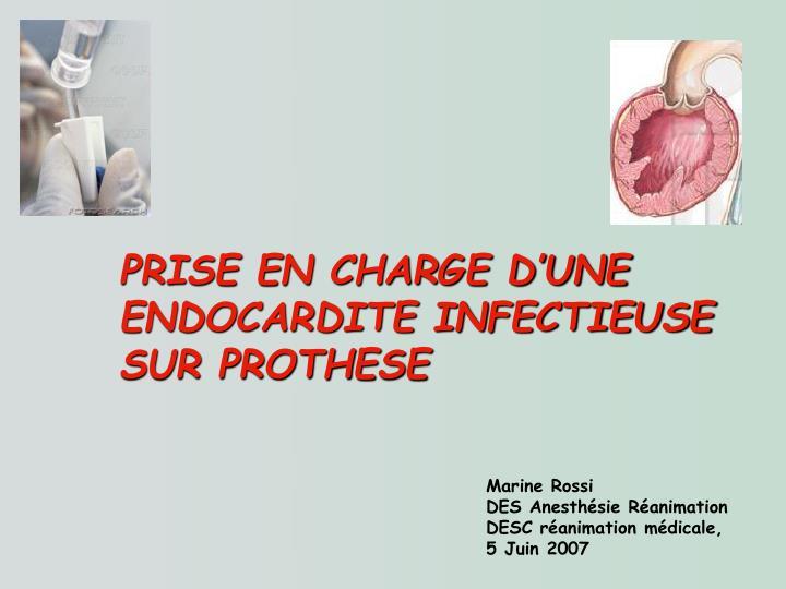 PRISE EN CHARGE D'UNE ENDOCARDITE INFECTIEUSE SUR PROTHESE