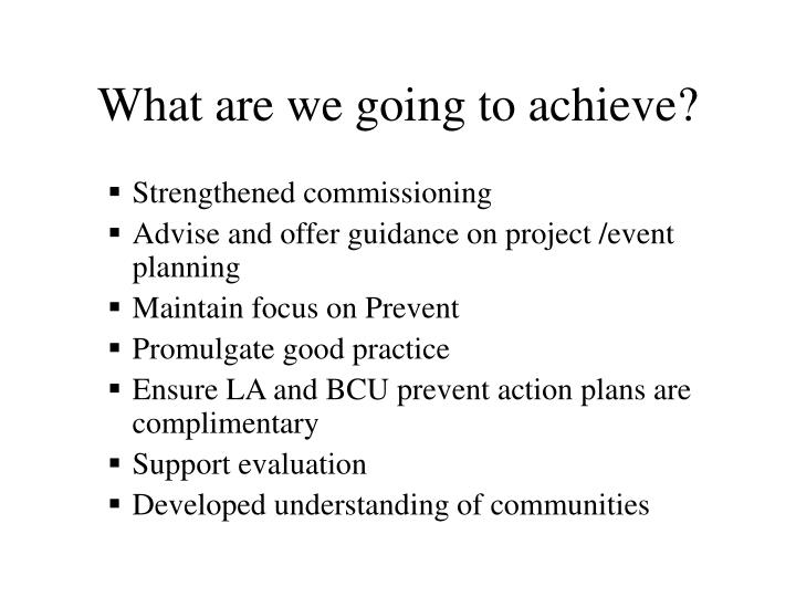 What are we going to achieve?