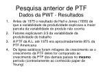 pesquisa anterior de ptf dados da pwt resultados