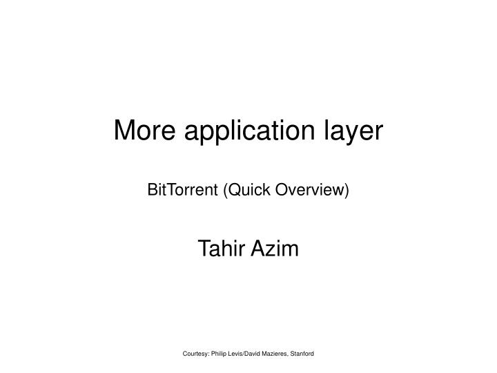more application layer bittorrent quick overview