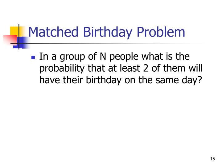 Matched Birthday Problem