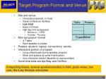 target program format and venue
