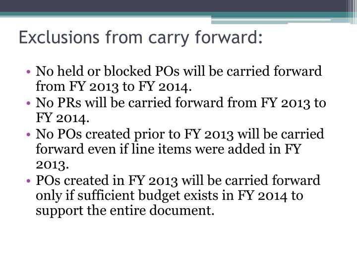 Exclusions from carry forward: