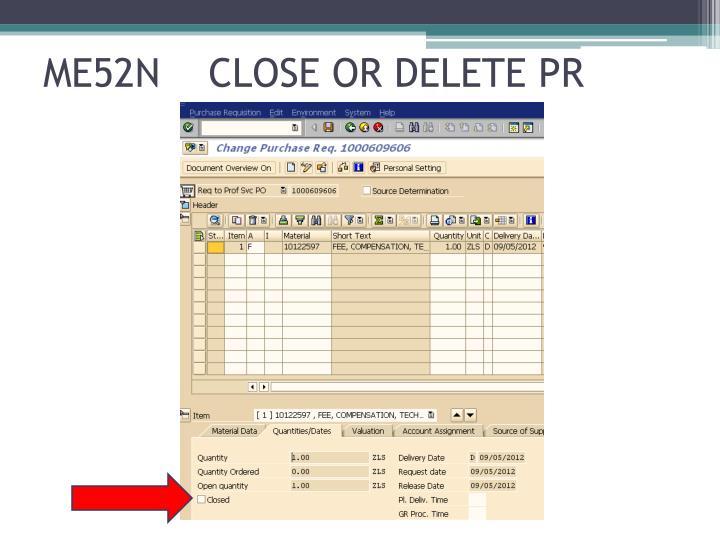 ME52N    CLOSE OR DELETE PR