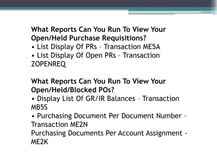 What Reports Can You Run To View Your Open/Held Purchase Requisitions?