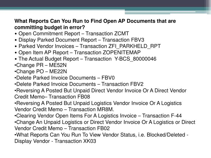 What Reports Can You Run to Find Open AP Documents that are committing budget in error?
