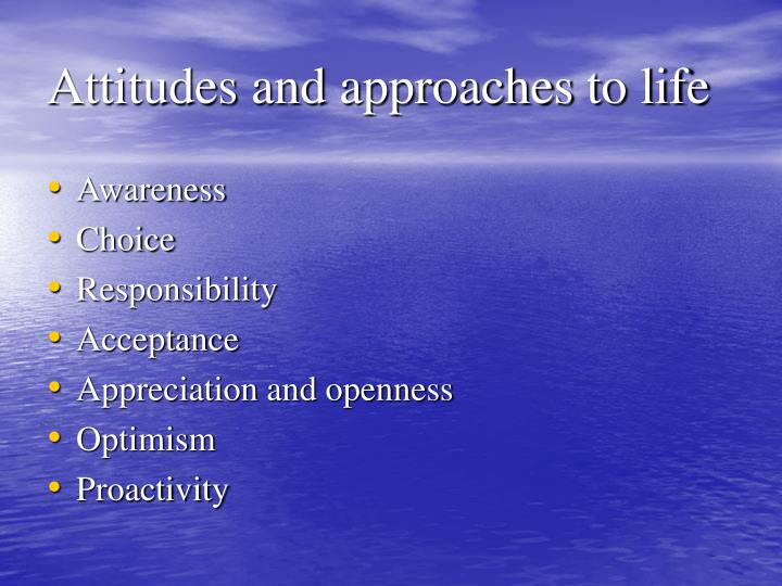 Attitudes and approaches to life