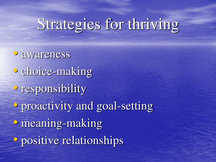 Strategies for thriving