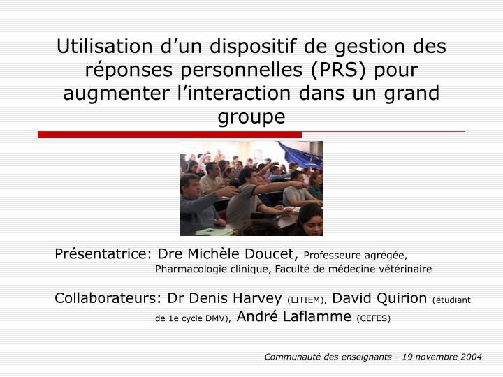 Utilisation d'un dispositif de gestion des réponses personnelles (PRS) pour augmenter l'interaction dans un grand groupe