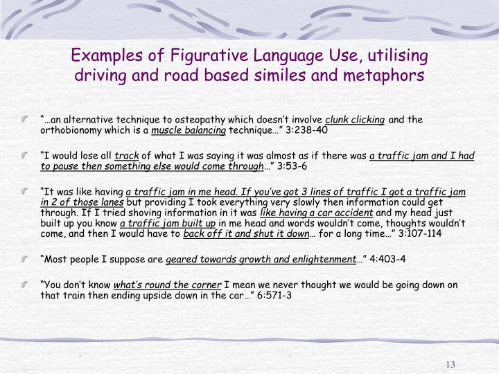 Examples of Figurative Language Use, utilising driving and road based similes and metaphors