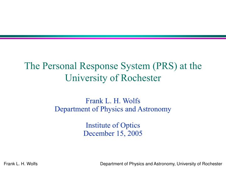 the personal response system prs at the university of rochester