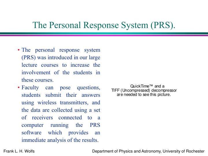 The Personal Response System (PRS).