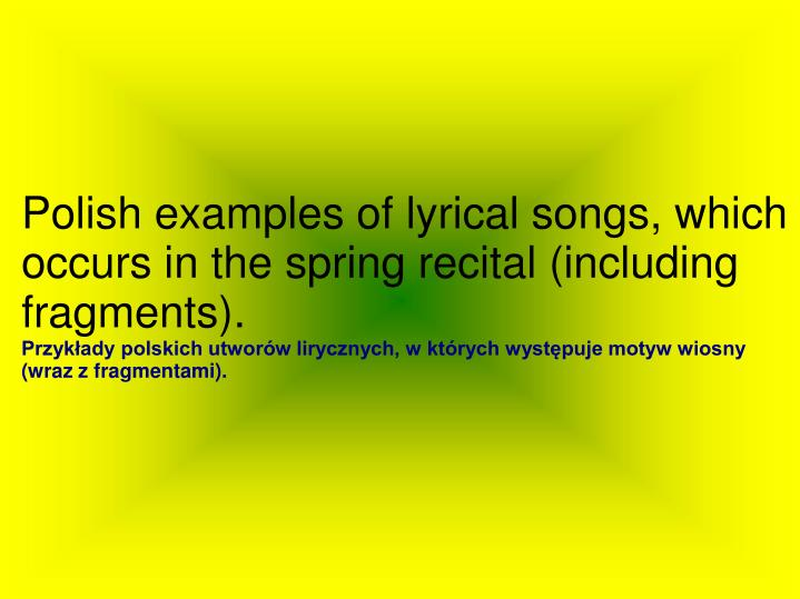 Polish examples of lyrical songs, which occurs in the spring recital (including fragments).