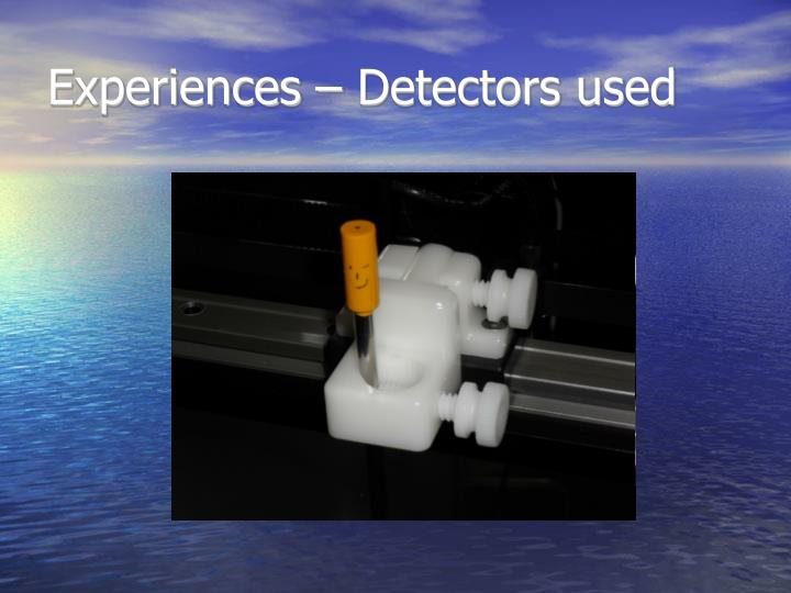 Experiences – Detectors used