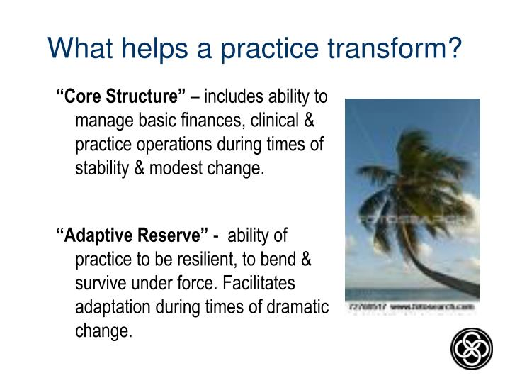 What helps a practice transform?